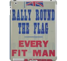 Rally round the flag Every fit man wanted iPad Case/Skin