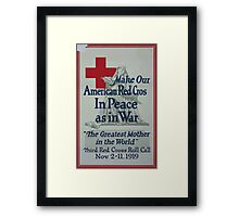 Make our American Red Cross in peace as in war The greatest mother in the world Framed Print