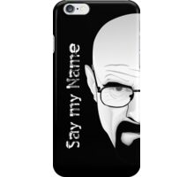 SAY MY NAME - Breaking Bad iPhone Case/Skin
