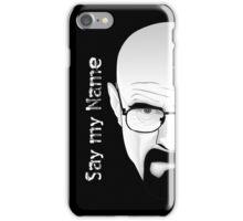 SAY MY NAME - Breaking Bad iPhone Case/Skin