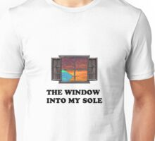 The window into my sole Unisex T-Shirt