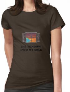 The window into my sole Womens Fitted T-Shirt
