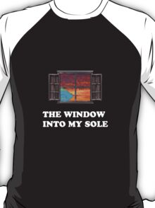 The window into my sole T-Shirt