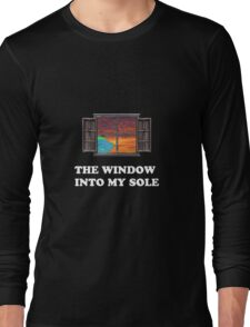 The window into my sole Long Sleeve T-Shirt