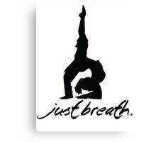 Yoga - Just breath. Canvas Print