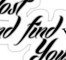 Get Lost and Find Yourself Sticker