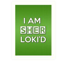 Sher Loki'd Art Print