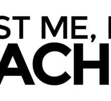 Trust me, I'm a Teacher Sticker
