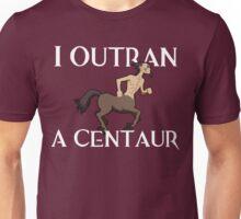 I Outran a Centaur Unisex T-Shirt