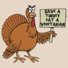"Thanksgiving ""Save A Turkey Eat A Vegetarian"" T-Shirt by HolidayT-Shirts"
