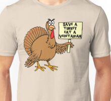 "Thanksgiving ""Save A Turkey Eat A Vegetarian"" T-Shirt Unisex T-Shirt"