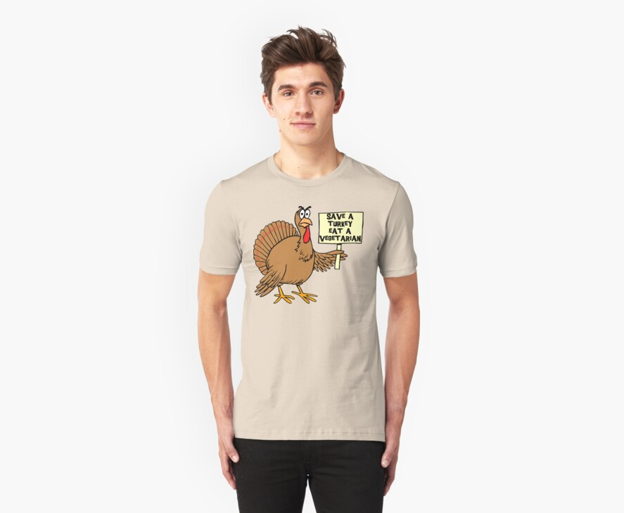 "Thanksgiving ""Save A Turkey Eat A Vegetarian"" T-Shirt by HolidayT-Shirts"