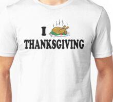 I Love Thanksgiving T-Shirt Unisex T-Shirt
