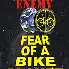 Fear Of A Bike Planet  by BUB THE ZOMBIE