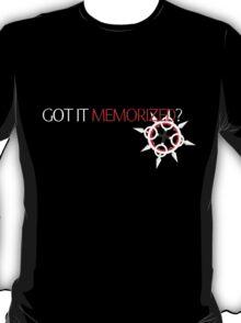 GOT IT MEMORIZED? [ver. 1] T-Shirt