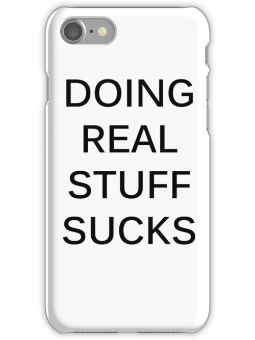 DOING REAL STUFF SUCKS by Jamie Perry