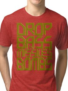 DROP BASS NOT MISSILES AND BOMBS (ROYAL YELLOW) Tri-blend T-Shirt
