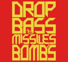 DROP BASS NOT MISSILES AND BOMBS (YELLOW) by DropBass