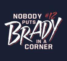 Nobody Puts Brady In A Corner Kids Clothes