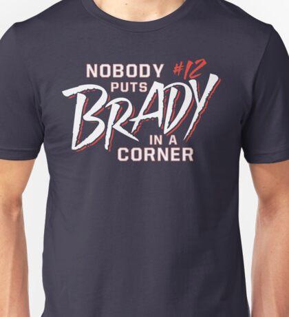 Nobody Puts Brady In A Corner Unisex T-Shirt
