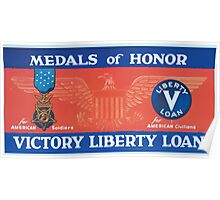 Medals of honor Victory Liberty Loan For American soldiers for American civilians Poster