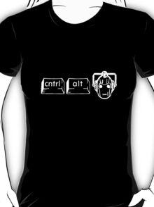 CTRL. ALT. DELETE DELETE DELETE!!!! T-Shirt