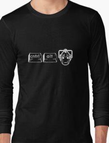 CTRL. ALT. DELETE DELETE DELETE!!!! Long Sleeve T-Shirt