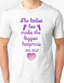 The littlest feet make the biggest footprints on our hearts Unisex T-Shirt