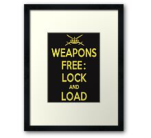 Weapons Free: Lock N Load Framed Print