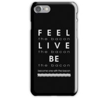 Bacon Feel The Bacon iPhone Case/Skin