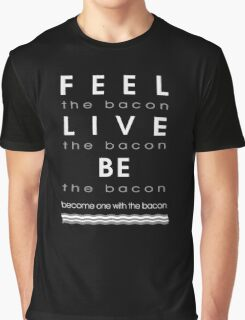 Bacon Feel The Bacon Graphic T-Shirt