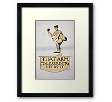 That arm your country needs it Framed Print