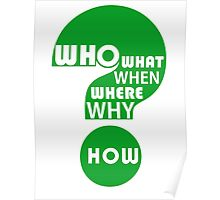 Who, What, When, Where, Why, & How? Poster