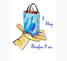 I Shop. Therefore I Am. Unisex T-Shirt