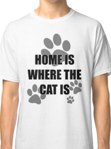 Home is Where the Cat is Classic T-Shirt