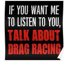 Funny Drag Racing T Shirt Poster