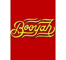 Booyah! Photographic Print