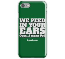 It's the past tense of Pod? iPhone Case/Skin