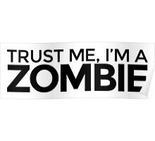 Trust me, I'm a Zombie Poster
