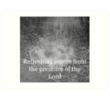 """Refreshing comes from the presence of the Lord"" by Carter L. Shepard Art Print"