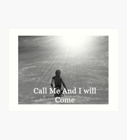 """Call Me And I will Come"" by Carter L. Shepard Art Print"
