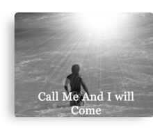 """""""Call Me And I will Come"""" by Carter L. Shepard Canvas Print"""