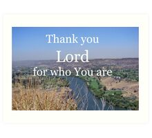 """Thank you Lord for who You are"" by Carter L. Shepard Art Print"