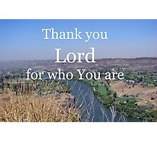 """Thank you Lord for who You are"" by Carter L. Shepard Photographic Print"