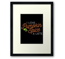 Punkin Spice is my life (half and half) Framed Print