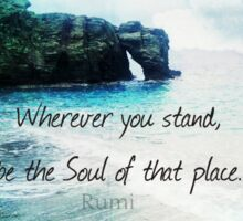 Rumi Inspirational Wherever you stand quote  Sticker