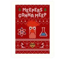 Meepers Gonna Meep - Ugly Christmas Art Print