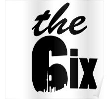 The 6ix logo (with skyline) Poster