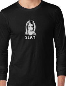 Slay! Long Sleeve T-Shirt