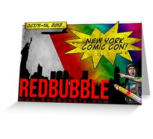 #Redbubble @ New York Comic Con 2012 Greeting Card